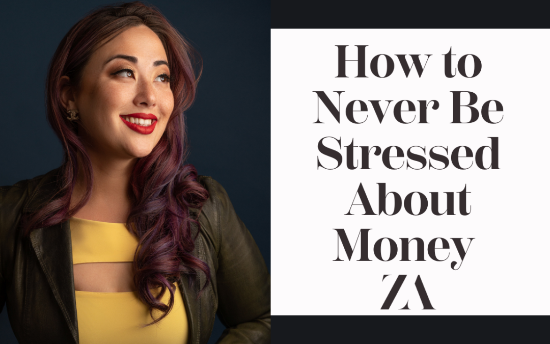 How to Never Be Stressed About Money